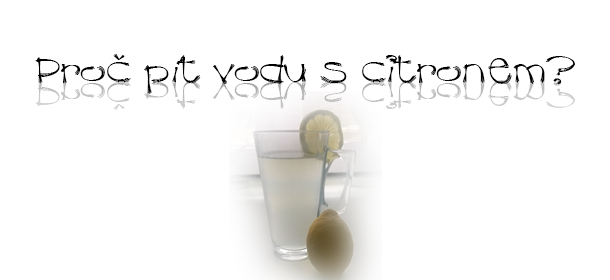 Proč pít vodu s citronem?