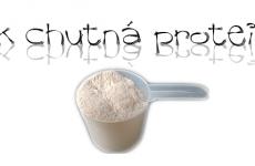 Jak chutná protein