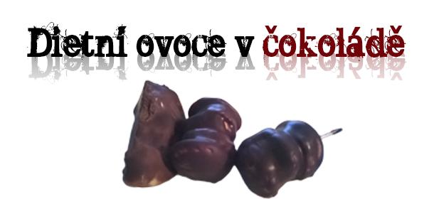 Dietní ovoce v čokoládě