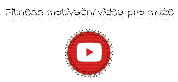 Fitness motivační videa pro muže